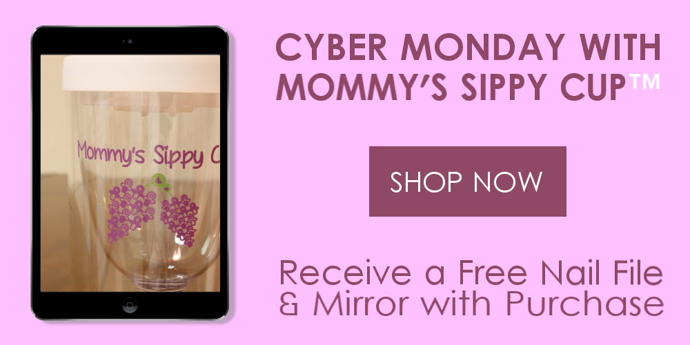 Cyber Monday with Mommys Sippy Cup 2014